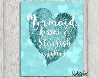 Mermaid quote print Teal glitter heart Mermaid kisses and starfish wishes  5x7 8x10 11x14 INSTANT DOWNLOAD Party Mermaid decor Party sign
