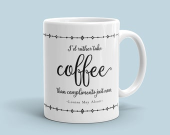 11 ounce Louisa May Alcott Little Women Quote Coffee Mug