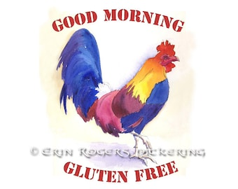 Rooster Good Morning Gluten Free 8x10 Fine Art PRINT