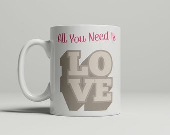 All You Need Is Love Mug, love mug, couples mug, valentines day mug, valentines gift, gift for her, gift for him, double sided image
