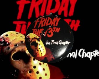 "H034 Friday the 13th: The Final Chapter 1"" Pinback Button Pin Part 4 IV Cult Classic Horror Cinema Film Movie Jason Voorhees Slasher"