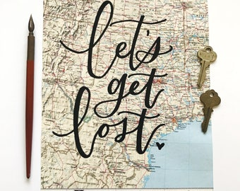 Let's Get Lost // Hand Lettered Map Sign // Hand Lettered Quote on Paper // Calligraphy