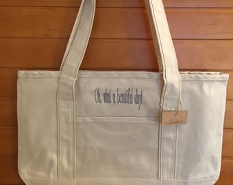 Canvas Zippered Tote with Embroidery: Oh, what a beautiful day!