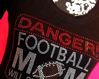 Football Mom Bling shirt, danger Football mom shirt, football Mom will yell loudly, warning football mom, football mom, Football Bling shirt