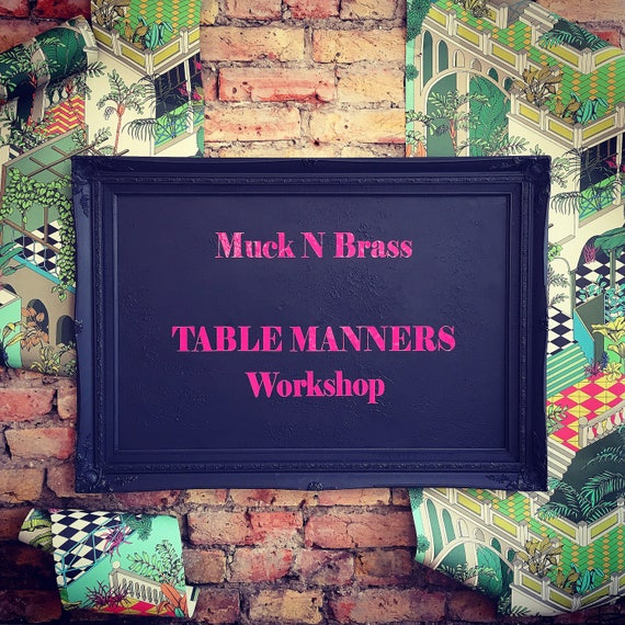 SATURDAY 23rd June Table Manners workshop