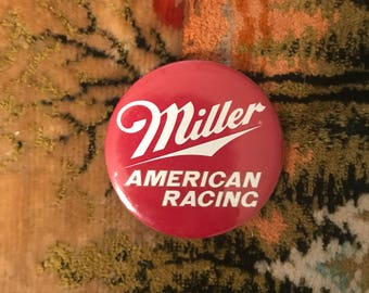 80s Miller American Racing Pin. 1980s Large Button.