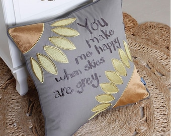 You Make Me Happy When Skies are Grey Pillow Cover Quote Pillow Cases Inspirational Pillow Throw Pillow Cover Couple Cushion Cover