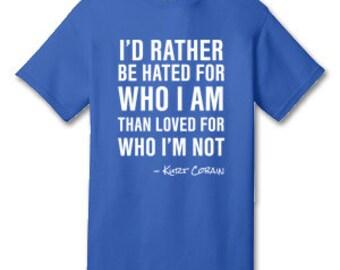 I'd Rather Kurt Cobain 100% Cotton Tee Shirt #K001