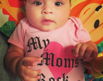 My Moms Rock hand screen printed, pink, cotton infant onesie for babies who love their mommies!