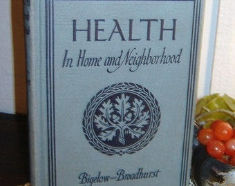a book ahead of its time, HEALTH in home and neighborhood, bigelow, braodhurst, 1924, 1927