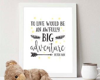 Instant Download, To live would be an awfully big adventure, 8x10, typography, nursery, black, yellow, peter pan, nursery decor