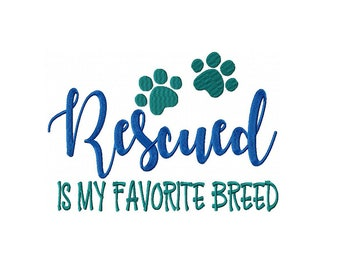 Rescued Is My Favorite Breed Machine Embroidery Digital Download