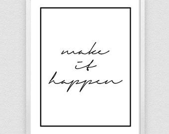 Make It Happen, Encouraging Print, Entrepreneur Print, Typography Poster, Handwriting Print, Hand lettered Poster - 3 DIFFERENT Sizes