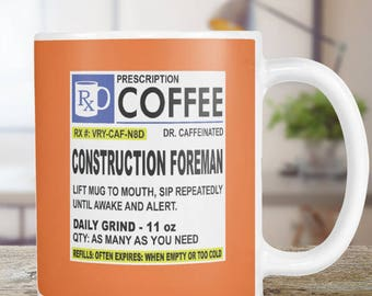 Construction Foreman Coffee Mug Gift Funny  Prescription
