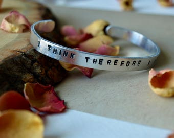 Inspirational Quote Bracelet // Mantra Bracelet // Insperstional Jewelry // I Think, Therefore I Am  //  Silver Bangle // Gifts For Her