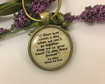 Winnie the Pooh Quote If There Ever Comes a Day Best Friend Gifts Friend Keychain Mother Keychain Daughter Keychain