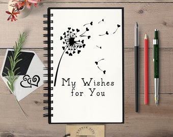 My Wishes for You, Inspirational Notebook, Hardcover Notebook, Gift for Mom, Spiral Notebook, Hardcover Journal, Lined Notebook