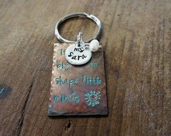 Personalized Copper Metal Stamped School Teacher's Key Chain It takes a big heart to shape Little Minds Teacher Gift Christmas Appriciation
