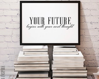 Your future begins with your next thought, Motivational poster, Inspirational poster, Printable poster, Instant download, Wall art decor