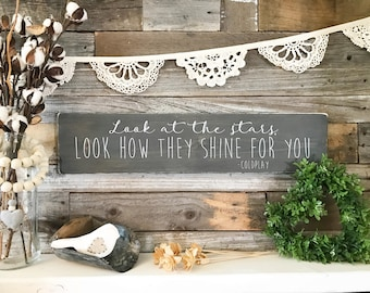 "Coldplay Lyric Sign | Look at the stars look how they shine for you | (24""x5.5"")"