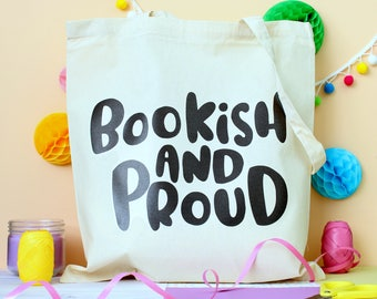 Bookish and Proud Tote Bag. Book Bag. Literary Gifts. Literary Tote. Bibliophile. Book Lover Bag. Book Lover Gifts. Read More Books. Bookish