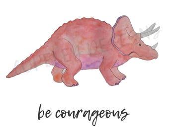 Be Courageous Dinosaur