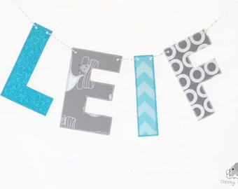 Grey teal fabric name banner, personalized name banner, name wall hanging, name garland, name bunting, fabric letters on Baker's Twine