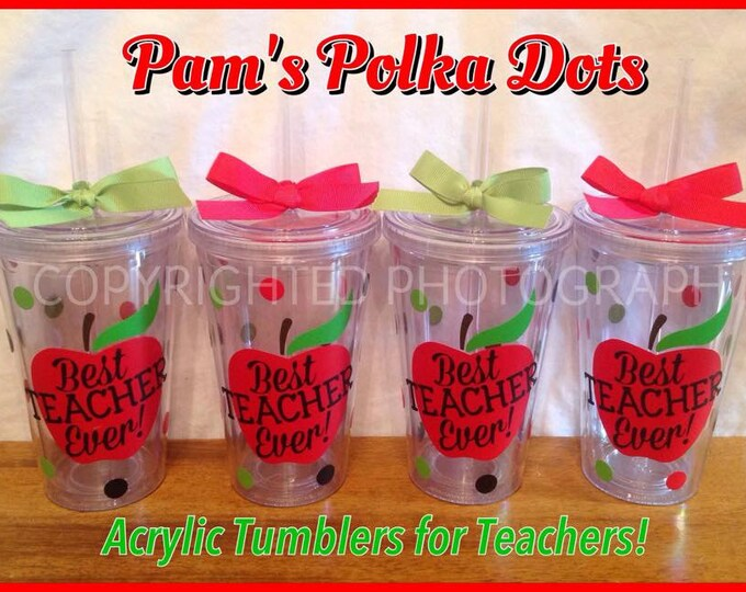 BEST TEACHER EVER! Acrylic Tumbler Name can be added Apple with Polka Dots Great Teacher Appreciation Gift