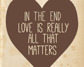 Digital Print- Love Is All That Matters- typography, quote art, heart, nursery, baby, wall art, retro, inspirational
