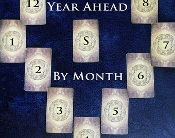 13 Card Spread for the Year Ahead; Month-By-Month Detailed