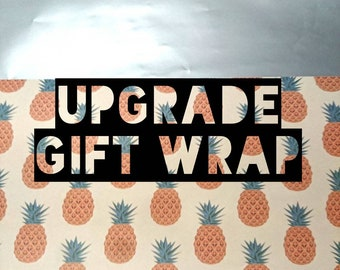Gift Wrap Upgrade - Gift Wrappings -