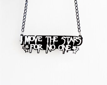 The Labyrinth I Move the Stars for No one necklace