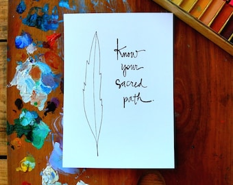 know your sacred path - feather - 5 x 7 inches