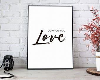 Printable art Do what you Love, art print Do what you Love, art wall, digital print Do what you Love, black and white.