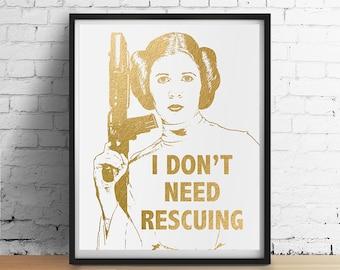 Prinzessin LEIA Star Wars Print, brauche ich nicht Rettung Carrie Fisher Zitat, inspirierende Faux Goldfolie Poster, Star Wars Geschenke Wandkunst