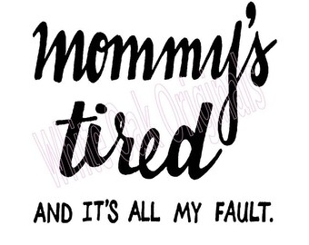 Mommy's Tired