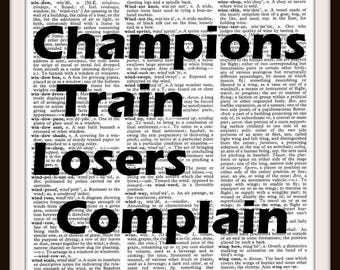 Champions Train Loser Complain- Quote- Vintage Dictionary Art Print--Fits 8x10 Mat or Frame