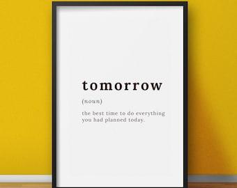 Definition sign - Tomorrow definition - Procrastination print, printable wall art, word art, funny definition, funny printable art