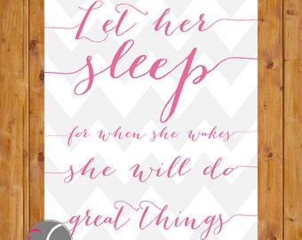 Let Her Sleep Do Great things Pink Grey Chevron Wall Art Room Nursery Decor Script Font Printable 8x10 Digital JPG  Instant Download (156)