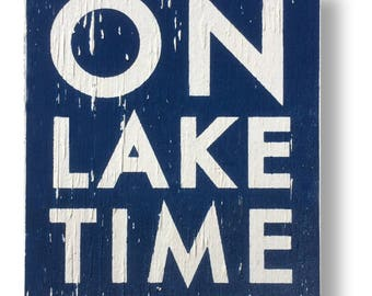 On Lake Time Rustic Wooden Sign - 18 x 22 Lake house decor, Lake wooden sign, Lake sign, Lake house sign, On lake time decor, Lake decor