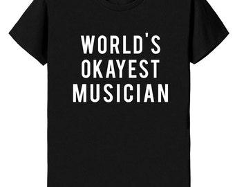 Musician, Musician t shirt, Musician Gift, World's okayest Musician, for Men & Women - 365