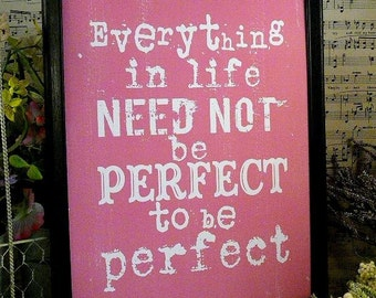 Everything in life perfect sign digital PDF - pink inspiration art words