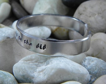 She believed she could so she did - Hand stamped bracelet Aluminum