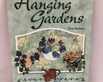 Stained Glass Pattern Book, Hanging Gardens, Full Size Patterns, Brand New, 3-d Floral, Beginner & Up, 40 Pages, Make Great Gifts For People