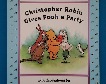 Christopher Robin Gives Pooh a Party ~ A. A. Milne