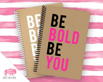 Spiral Notebook | Spiral Journal Planner | Journal | 100% Recycled | Be Bold Be You | BB062