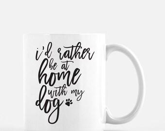 Dog Lover Mug | Confessions of a Dog Lover Mug | I'd Rather Be at Home with My Dog | Funny Dog Mug | Dog Lover Gift