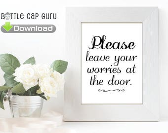 """Printable Sign """"Please Leave Your Worries At the Door"""" Entryway Decor Foyer Art Typography Welcome Home Inspirational Funny Minimal Download"""