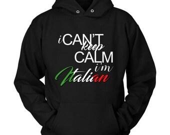 I Can't Keep Calm I'm Italian Pride Hoodie