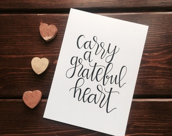 Hand Lettered Print- Carry A Grateful Heart